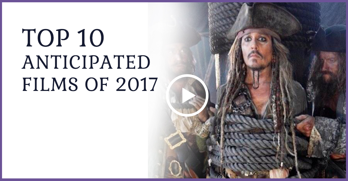 Top 10 anticipated films of 2017